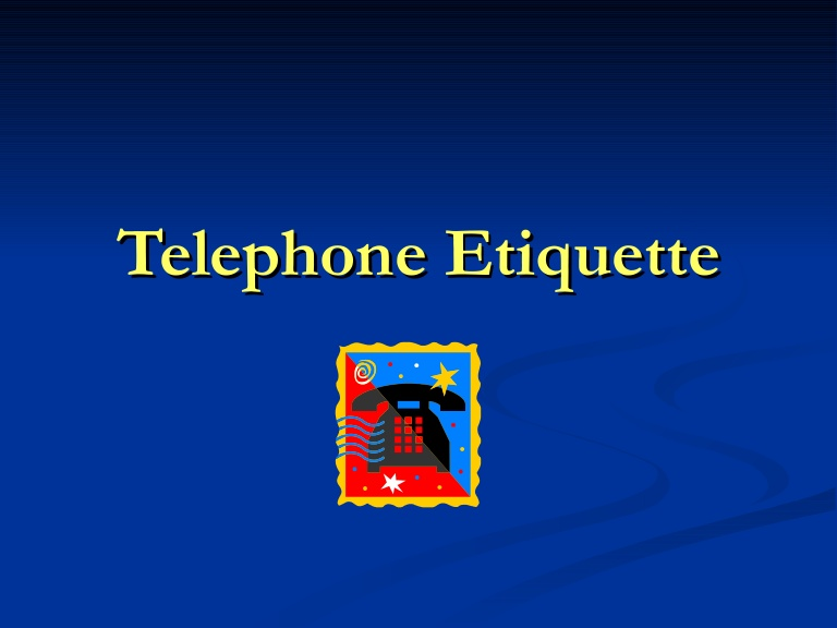 Importance Of The Telephone Etiquette To Active Communication Across Phone Lines With Your Customers