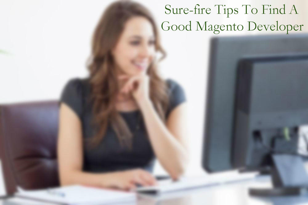 Sure-fire Tips To Find A Good Magento Developer